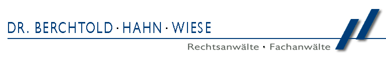 DR. BERCHTOLD &middot HAHN &middot WIESE | Rechtsanw�lte &middot Fachanw�lte